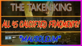 Destiny The Taken King All Mausoleum Calcified Fragments (All 45 Calcified Fragments)