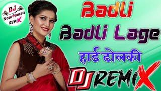 Badli Badli Lage Haryanvi Sapna Choudhary Dance Full Hard Dholki Remix Dj Noorhasan Farrukhabad