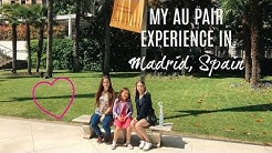 MY EXPERIENCE LIVING IN MADRID, SPAIN AS AN AU PAIR