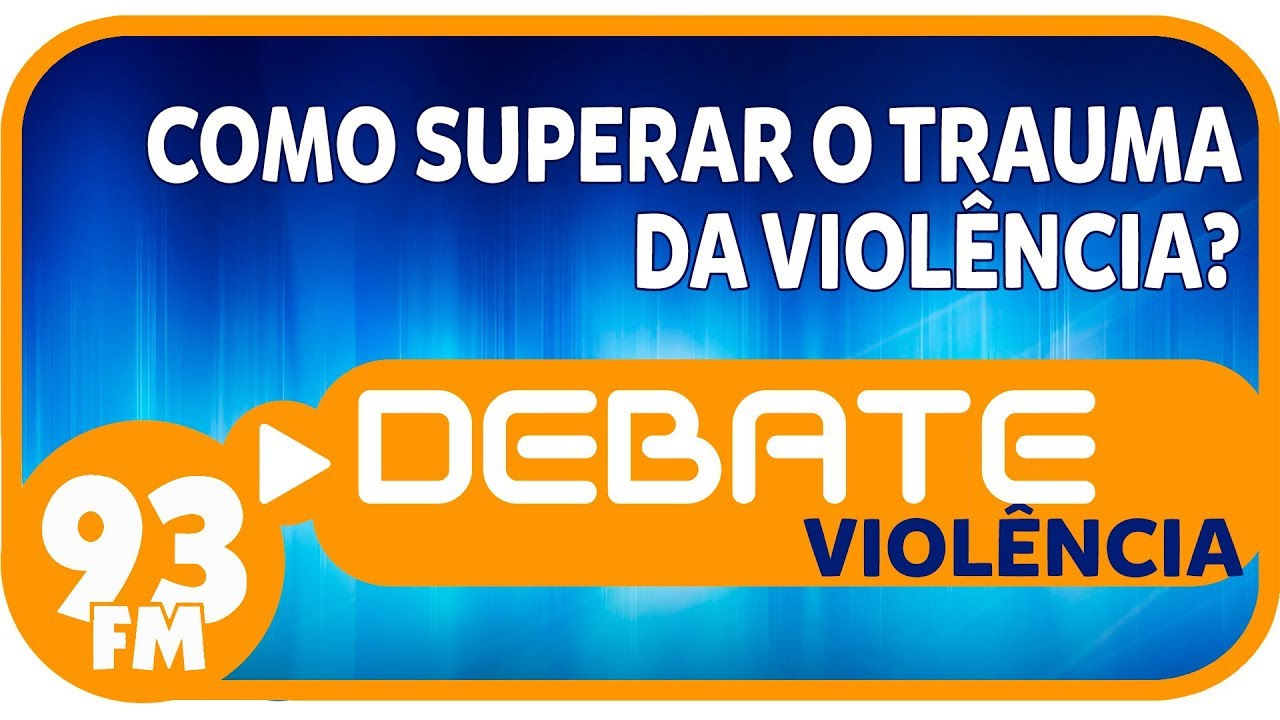 Violência - Como superar o trauma da violência? - Debate 93 - 08/01/2019