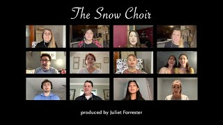 The Snow Choir - Virtual Choir Tribute - produced by Juliet Forrester.