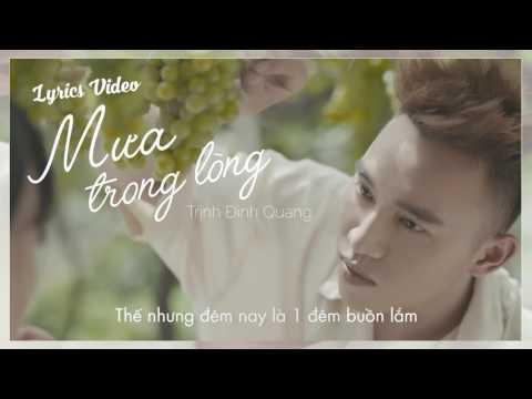 Mưa Trong Lòng (Lyrics Video)-Trịnh Đình Quang | Nhạc trẻ hay nhất 2016