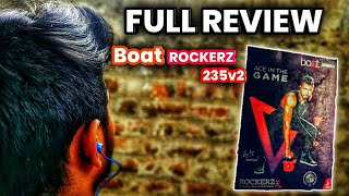 BOAT ROCKERZ 235V2| full review in tamil | Is it worthy | t2w