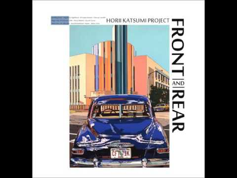Horii Katsumi Project (堀井勝美プロジェクト) - Front And Rear (Full Album)