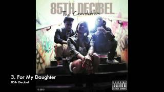 85th Decibel - For My Daughter [The Correlation EP]