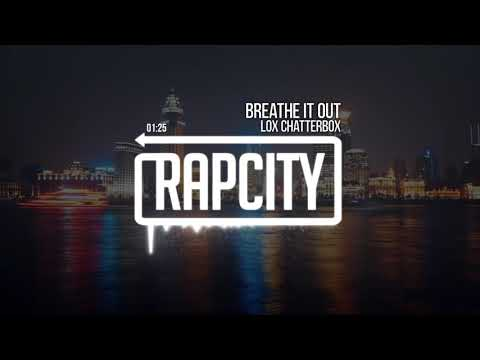 Lox Chatterbox - Breathe It Out (Prod. THRPY)