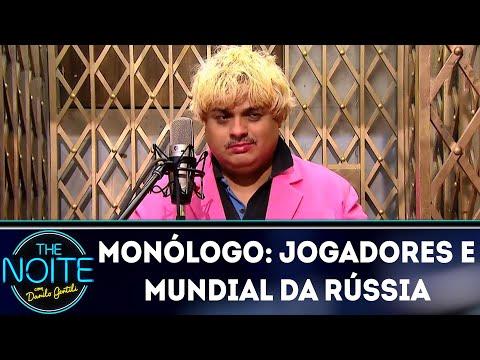 Monólogo: Jogadores e mundial da Rússia    The Noite (08/06/18)