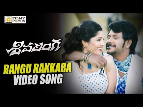 Rangu Rakkara Video Song || Shivalinga...