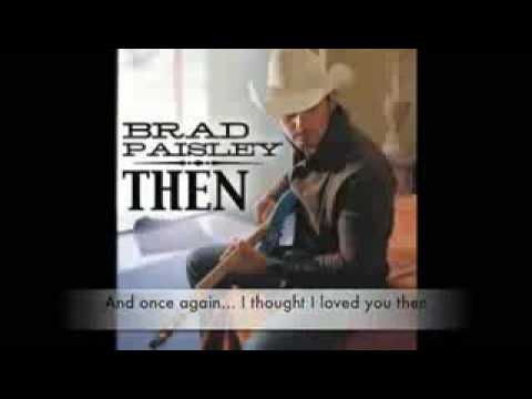 "Brad Paisley ""Then"" (new song/single 2009)"
