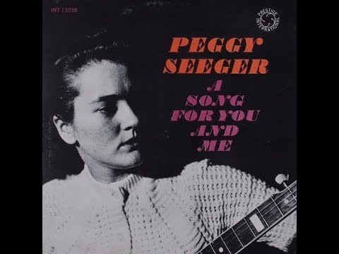 Peggy Seeger - A Song For You And Me [Full Album/Vinyl] [HD]