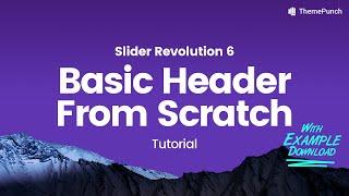 Slider Revolution 6.0 - Basic Header Tutorial (Example Download in Description)