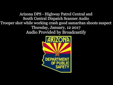 Full Arizona DPS Dispatch Scanner Audio Trooper ambushed and shot, good samaritan shoots suspect