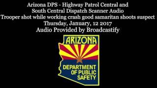 Full Arizona DPS Dispatch Scanner Audio Trooper ambushed and shot, good samaritan shoots suspect