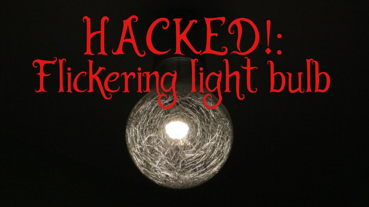 hacked!: flickering light bulb for halloween - youtube