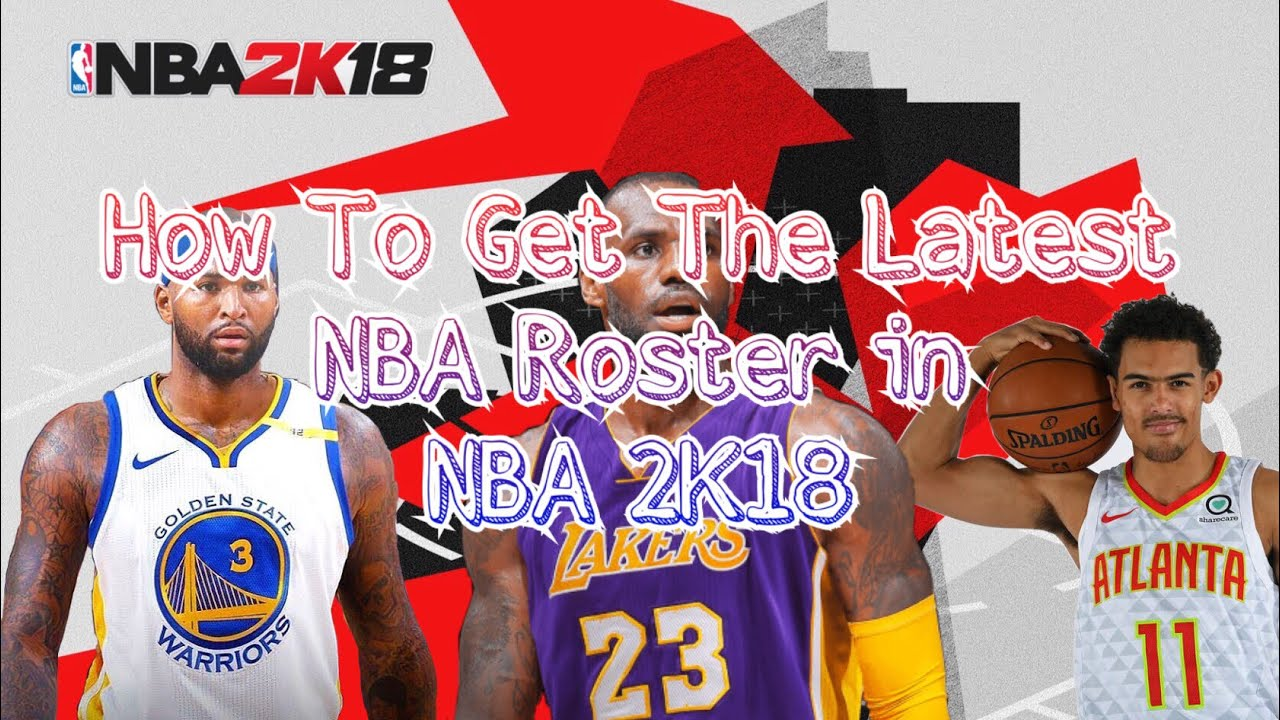How To Get Updated Offseason NBA Rosters On NBA 2K18 WITH ROOKIES!  (PS3/PS4/XBOX 360/XBOX ONE)