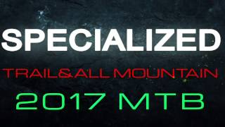 SPECIALIZED TRAIL& ALL MOUNTAIN MTB-- 2017