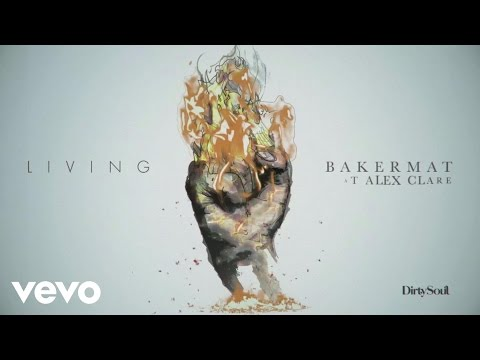Bakermat - Living (Audio) ft. Alex Clare