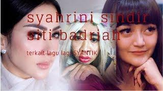 Kontroversi Lagu Lagi Syantik   Syahrini Sindir Siti Badriah
