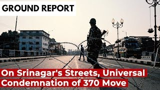 BTH 16 | On Srinagar's Streets, Universal Condemnation of 370 Move