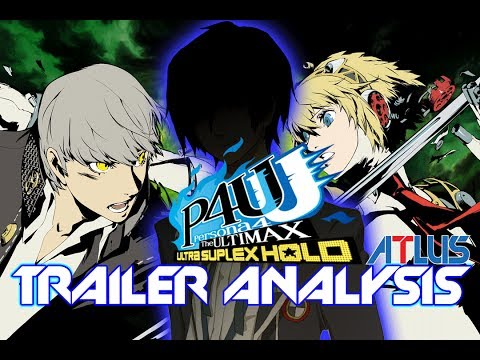 Persona 4 Arena: The ULTIMAX [ULTRA SUPLEX HOLD] TRAILER ANALYSIS