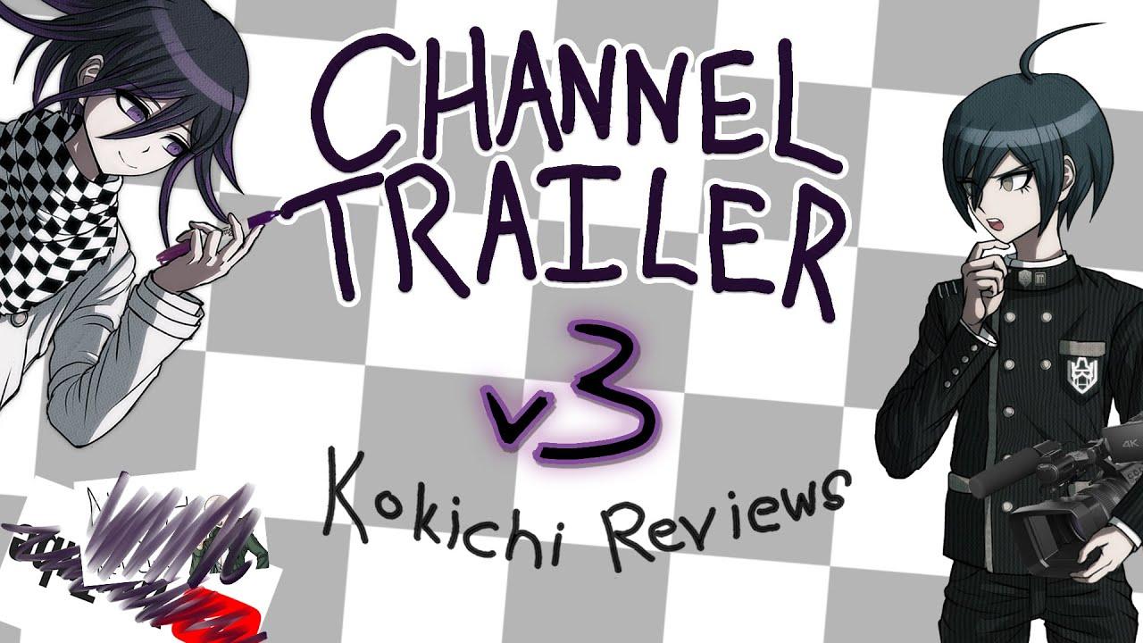 Kokichi Reviews: Channel Trailer v3