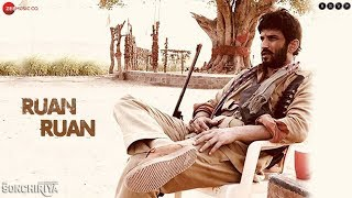 Ruan Ruan -  Full Video | Sonchiriya | Sushant Singh Rajput | Bhumi Pednekar | Arijit Singh
