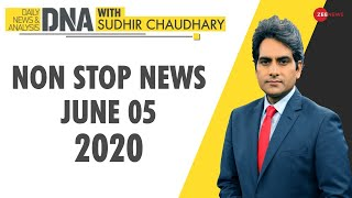 DNA: Non Stop News, June 05, 2020 | Sudhir Chaudhary Show | DNA Today | DNA Nonstop News | NON STOP
