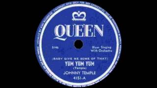 Johnny Temple - (Baby Give Me Some Of That)Yum Yum Yum