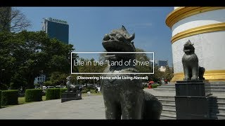 Living in Myanmar: Life in the Land of Shwe!