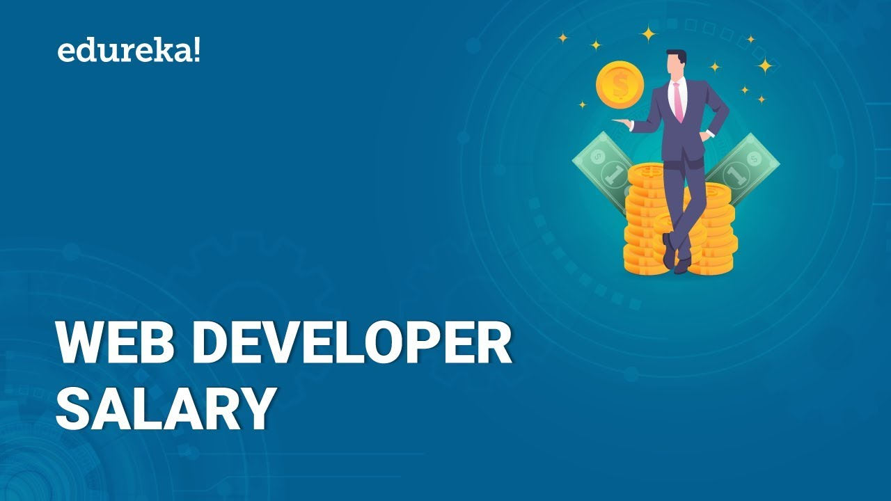 Web Developer Salary Average Salary Of A Web Developer In India Us Edureka Youtube