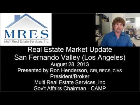Real Estate Market Update San Fernando Valley, Los Angeles, CA August 28, 2013
