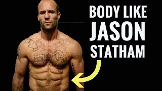 How To Get A Body Like Jason Statham
