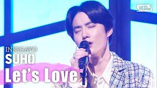 Gambar cover SUHO(수호) - 사랑, 하자(Let's Love) @인기가요 inkigayo 20200405