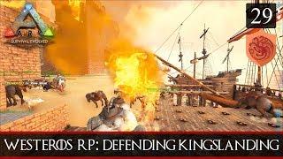 ARK: WesterosRP Season Two #29 - Defending Kingslanding