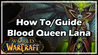 [World of Warcraft] How To / Guide - Blood Queen Lana