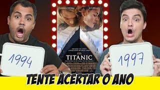 Desafio TENTE ACERTAR O ANO - Filmes famosos!