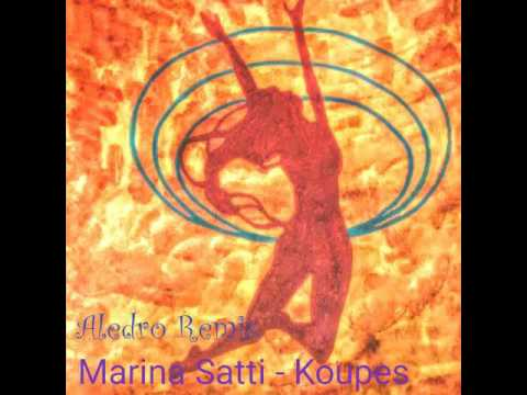 Marina Satti - Koupes Remix (Dj Aledro)