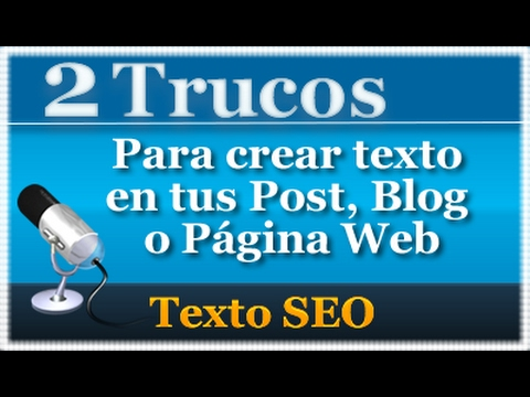 2 trucos para crear texto online de calidad en tus Post, Blog o Página Web
