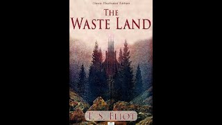 BLOCK-9: The Waste Land by T.S. Eliot by Mr Ankush Dhiman Modernist Block MEG01 British Poetry