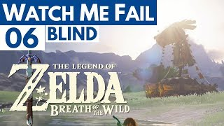 "Watch Me Fail | The Legend of Zelda: Breath of the Wild (BLIND) | 6 | ""Humanity"""