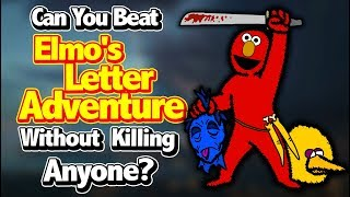 Can You Beat Elmo's Letter Adventure Without Killing Anyone?