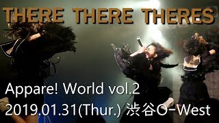 20190131 THERE THERE THERES Appare! World vol.2 渋谷O-West