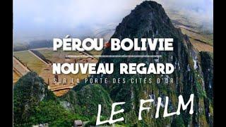 PÉROU BOLIVIE, NOUVEAU REGARD SUR LES MYSTÉRIEUSES CITÉS D'OR
