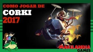 🔴 Como jogar de CORKI em 15 minutos - League of Legends - Fala do Champ S7 ( Melhor Harass )