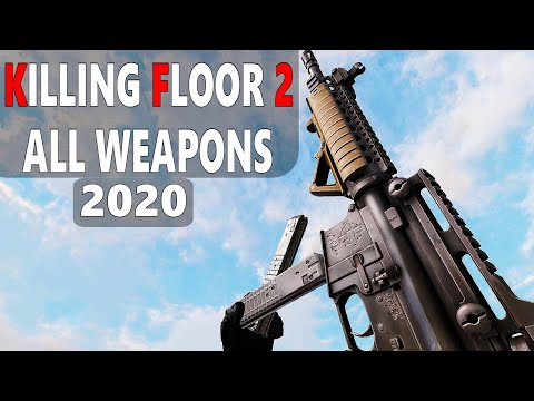 Killing Floor 2 All Weapons 2020 Youtube