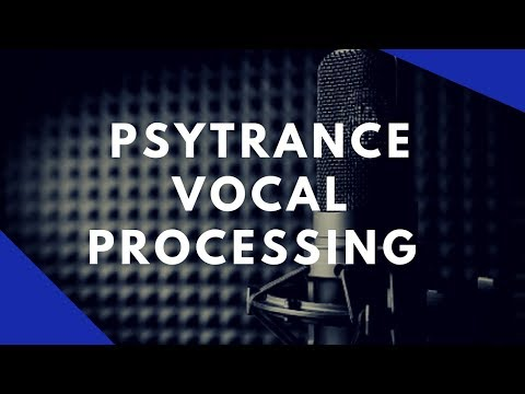 Psytrance Vocal Processing
