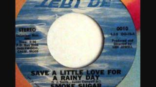 Smoke Sugar Company - Save A Little Love For A Rainy Day.wmv
