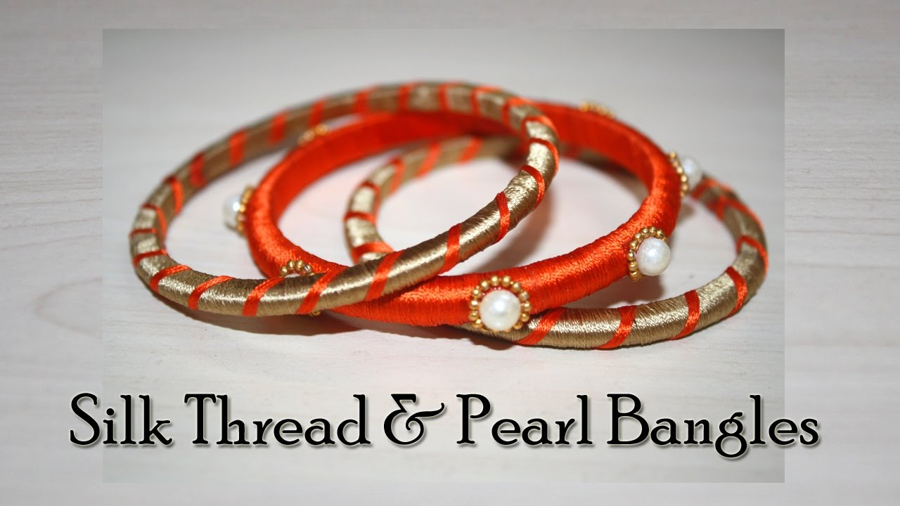 DIY Silk Thread Bangles | SIlk Thread Jewellery | Indian Jewelry ...