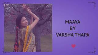 Varsha Thapa - Maaya (Official Lyrical Video)