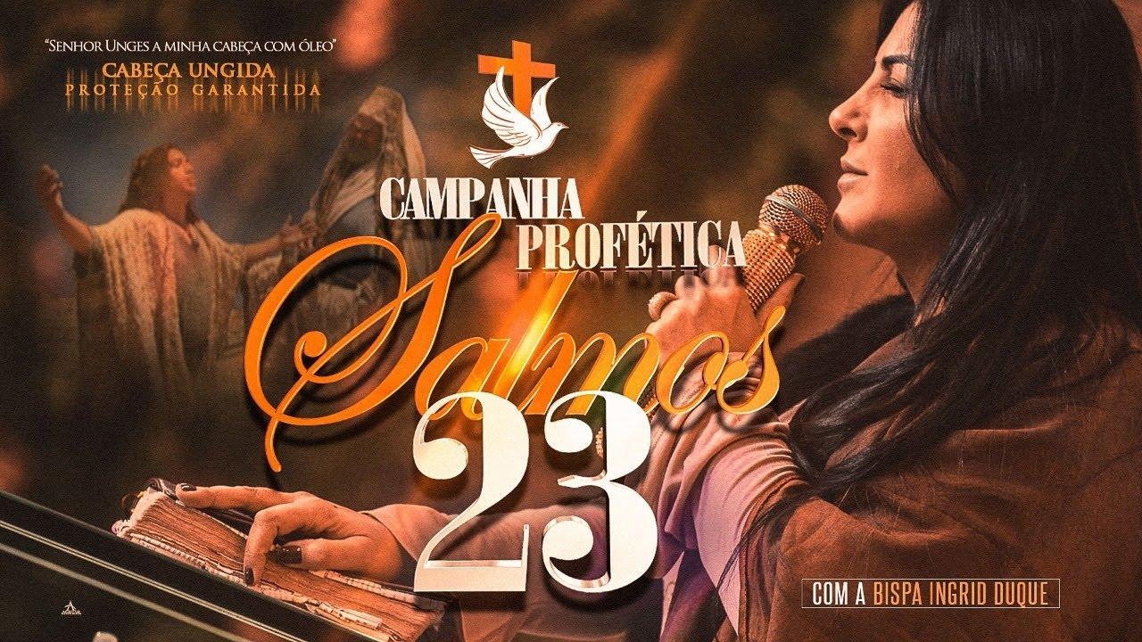 Campanha Profética Salmos 23 - Bispa Ingrid Duque -  IAPTD - AO VIVO